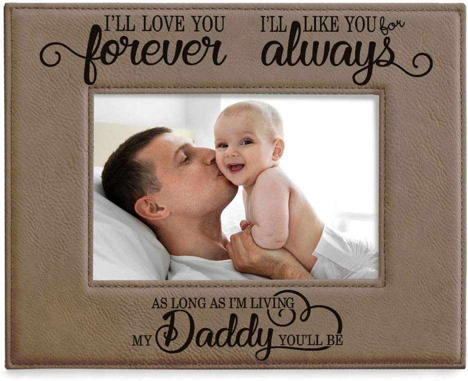 KATE POSH I'll Love You Forever, I'll Like You for Always, as Long as I'm Living My Daddy You'll be. Engraved Tan Leather Picture Frame, New Dad, Father Daughter (5x7-Horizontal)
