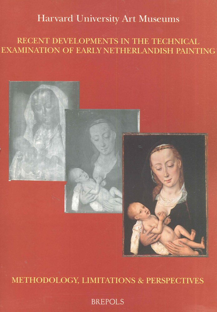 Download Recent Developments in the Technical Examination of Early Netherlandish Painting: Methodology, Limitations and Perspectives (Museums at the Crossroads) pdf