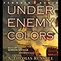 Under Enemy Colors Audiobook by S. Thomas Russell Narrated by Simon Vance
