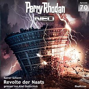 Revolte der Naats (Perry Rhodan NEO 70) Hörbuch