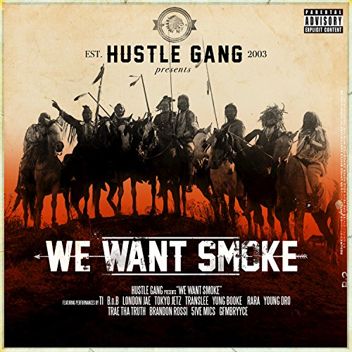 We Want Smoke [Explicit]