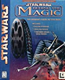 Star Wars Behind the Magic: The Insider's Guide to Star Wars by Lucasarts Entertainment