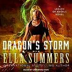 Dragon's Storm: Legion of Angels, Book 4 | Ella Summers