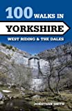 100 Walks in Yorkshire: West Riding and the Dales (Crowood Walking Guides)