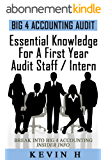 Essential Knowledge for a First Year Audit Staff/Intern at a Big 4 Accounting Firm (Big 4 Accounting Insight Book 1) (English Edition)