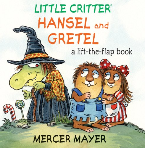 Little Critter® Hansel and Gretel: A Lift-the-Flap Book (Little Critter series)