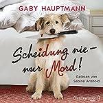 Scheidung nie - nur Mord! | Gaby Hauptmann