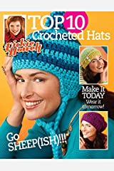 Top 10 Crocheted Hats- Make it Today, Wear it Tomorrow!-All Crocheted in Sheep(ish) Yarn by Vickie Howell for Bernat. Paperback