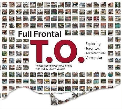 Exploring Torontos Architectural Vernacular Full Frontal T.O.