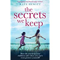 The Secrets We Keep: A gripping emotional page turner