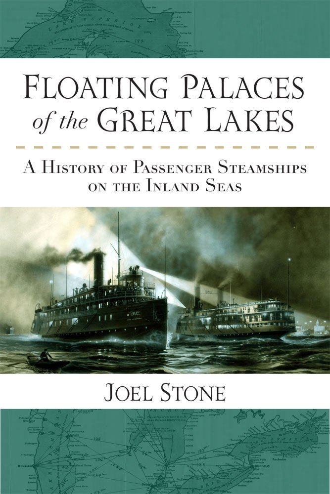 Read Online Floating Palaces of the Great Lakes: A History of Passenger Steamships on the Inland Seas ebook