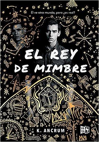 REY DE MIMBRE  EL
