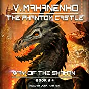 The Phantom Castle: Way of the Shaman Series, Book 4 | Vasily Mahanenko