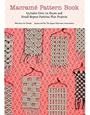 Macrame Pattern Book: Includes Over 170 Knots, Patterns and Projects: Includes Over 70 Knots and Small Repeat Patterns Plus Projects
