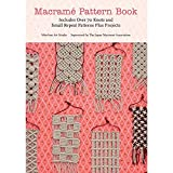Macrame Pattern Book: Includes Over 70 Knots and