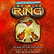Curse of the Ancients: Infinity Ring, Book 4 | Matt de la Pena