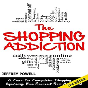 The Shopping Addiction [2nd Edition] Audiobook