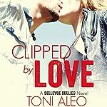 Clipped by Love | Toni Aleo