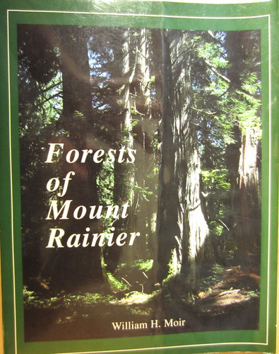 Forests of Mount Rainier National Park: A Natural History, William H. Moir