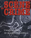 Scène de crime : L'encyclopédie de la police scientifique