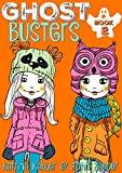 Diary of a 6th Grade Ghost Buster - Book 2 : The Super Ghost: Books for Girls 9-12 (GHOST BUSTERS for Girls)