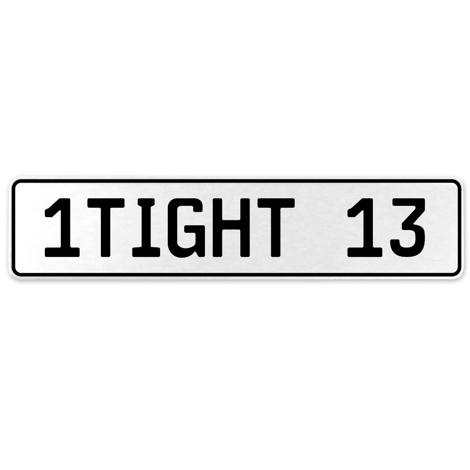 Vintage Parts 554808 1TIGHT 13 White Stamped Aluminum European License Plate
