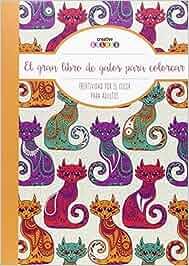 El Gran Libro De Los Gatos ¡Todo El Mundo Puede Pintar