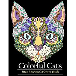 Adult Coloring Book Colorful Cats: Stress relieving Cat coloring books to help you relax and unwind.