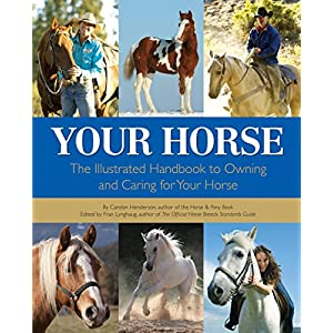Your Horse: The Illustrated Handbook to Owning and Caring for Your Horse 6