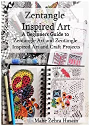 Zentangle Inspired Art: A Beginners Guide to Zentangle Art and Zentangle Inspired Art and Craft Projects (English Edition)