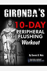 Gironda's 10 Day Peripheral Flushing Workout Kindle Edition