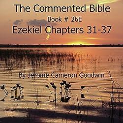The Commented Bible: Book 26E - Ezekiel