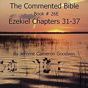 The Commented Bible: Book 26E - Ezekiel Audiobook