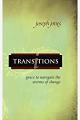 Transitions: Grace to Navigate the Storms of Change Paperback