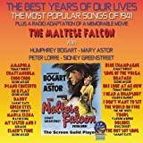 The Best Years Of Our Lives: The Most Popular Songs of 1941 / The Maltese Falcon by Various Artists (2012-11-20)