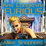 Furious: Kris Longknife, Book 10 | Mike Shepherd