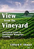 Search : View from the Vineyard: A Practical Guide to Sustainable Winegrape Growing