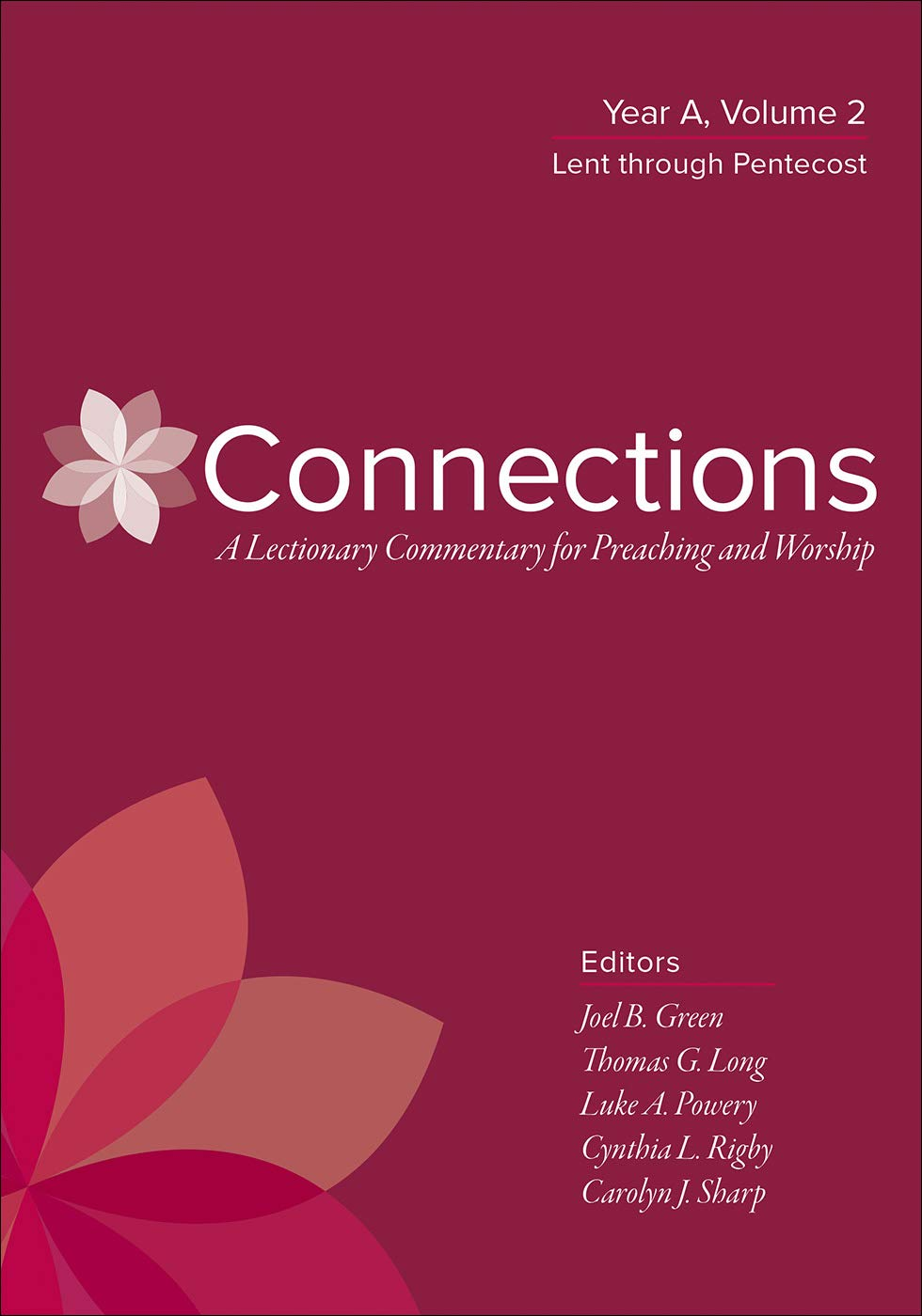 Connections: Year A, Volume 2: Lent through Pentecost by Westminster/John Knox
