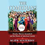 The Comedians: Drunks, Thieves, Scoundrels and the History of American Comedy | Kliph Nesteroff