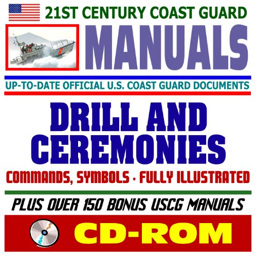 21st Century U.S. Coast Guard (USCG) Manuals: Marine Corps Drill and Ceremonies Manual - Fully Illustrated (CD-ROM) (Drill Manual Marine)