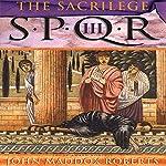 SPQR III: The Sacrilege   John Maddox Roberts
