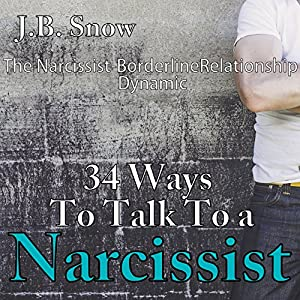 34 Ways to Talk to a Narcissist: The Narcissistic Borderline Relationship Dynamic Hörbuch