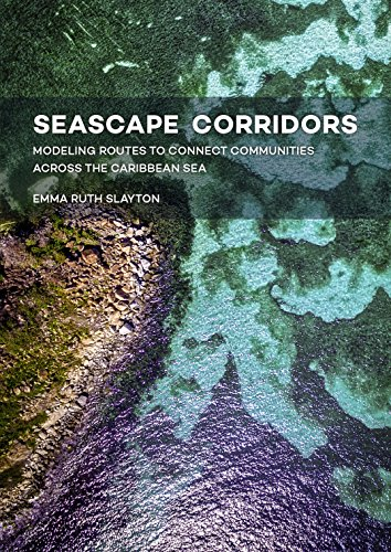 - Seascape Corridors: Modeling Routes to Connect Communities Across the Caribbean Sea