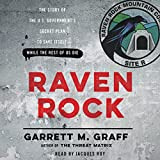 #8: Raven Rock: The Story of the U.S. Government's Secret Plan to Save Itself - While the Rest of Us Die