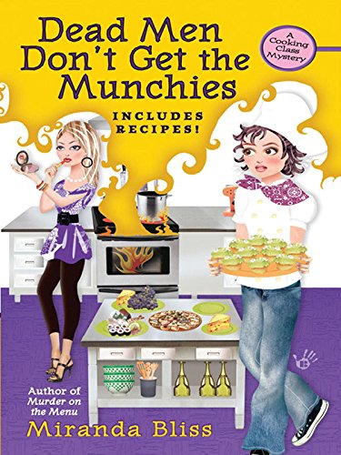 Dead Men Don't Get the Munchies (A Cooking Class Mystery Book 3)