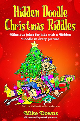 Christmas Riddles.Hidden Doodle Christmas Riddles Hilarious Jokes For Kids With A Hidden Doodle In Every Picture Hidden Doodle Riddles Book 1