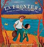 La Frontera / The Border: El viaje con papá/ My Journey With Papa (Spanish and English Edition)