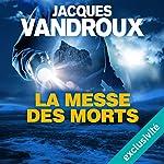 La messe des morts | Jacques Vandroux