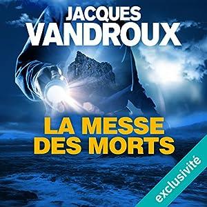 La messe des morts | Livre audio Auteur(s) : Jacques Vandroux Narrateur(s) : Jean-Christophe Lebert