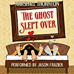The Ghost Slept Over | Marshall Thornton